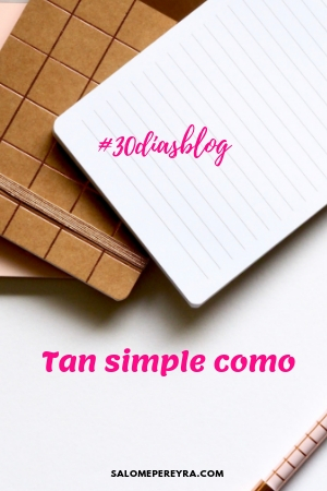 Día 9. Tan simple como